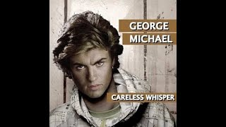 Careless Whisper - Karaoke Lower Key (-2)