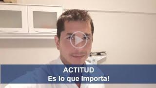 ACTITUD: Es lo que Importa!... - Dr. Adrián Jaime