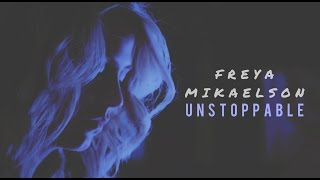 Freya Mikaelson • Unstoppable