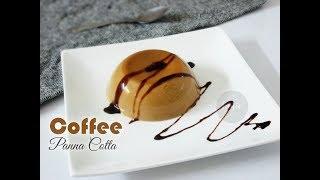 Coffee Panna Cotta   Italian Dessert Coffee Panna Cotta Recipe