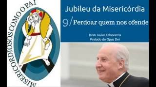 """Áudio do Prelado: """"Perdoar quem nos ofende"""""""