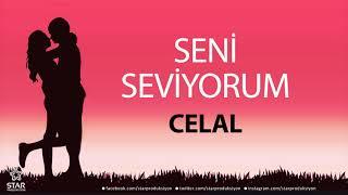 Seni Seviyorum CELAL - İsme Özel Aşk Şarkısı