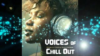 Voices Of Chillout -Sensuale Female Soul Lounge Edition 2018 ( Continuous Chill Mix) ▶by Chill2Chill