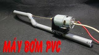 Chế Máy Bơm với ống Nhựa PVC và Motor 775 - V2