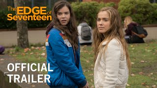 The Edge Of Seventeen  Official Trailer  Own It Now On Digital HD Bluray & DVD