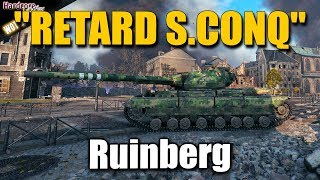 """WOT: """"Retard S.Conq"""" he said, Super Conqueror Carry [ROIDS] on Ruinberg, WORLD OF TANKS"""