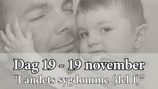 Dag 19 – Landets sygdomme (del 1)