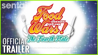 Food Wars! The Fourth Plate | Sentai Flimworks Official Trailer
