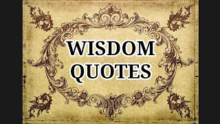 Wisdom Quotes, Including The Golden Rule.