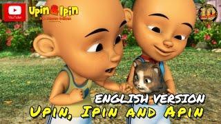 Upin & Ipin  Upin Ipin & Apin English Version