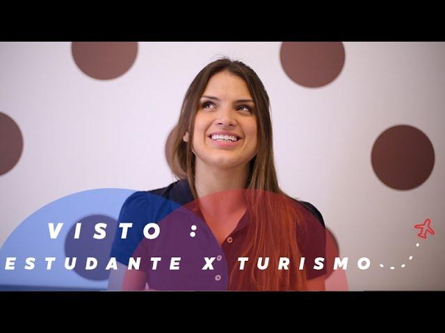 VISTO ESTUDANTE X TURISMO