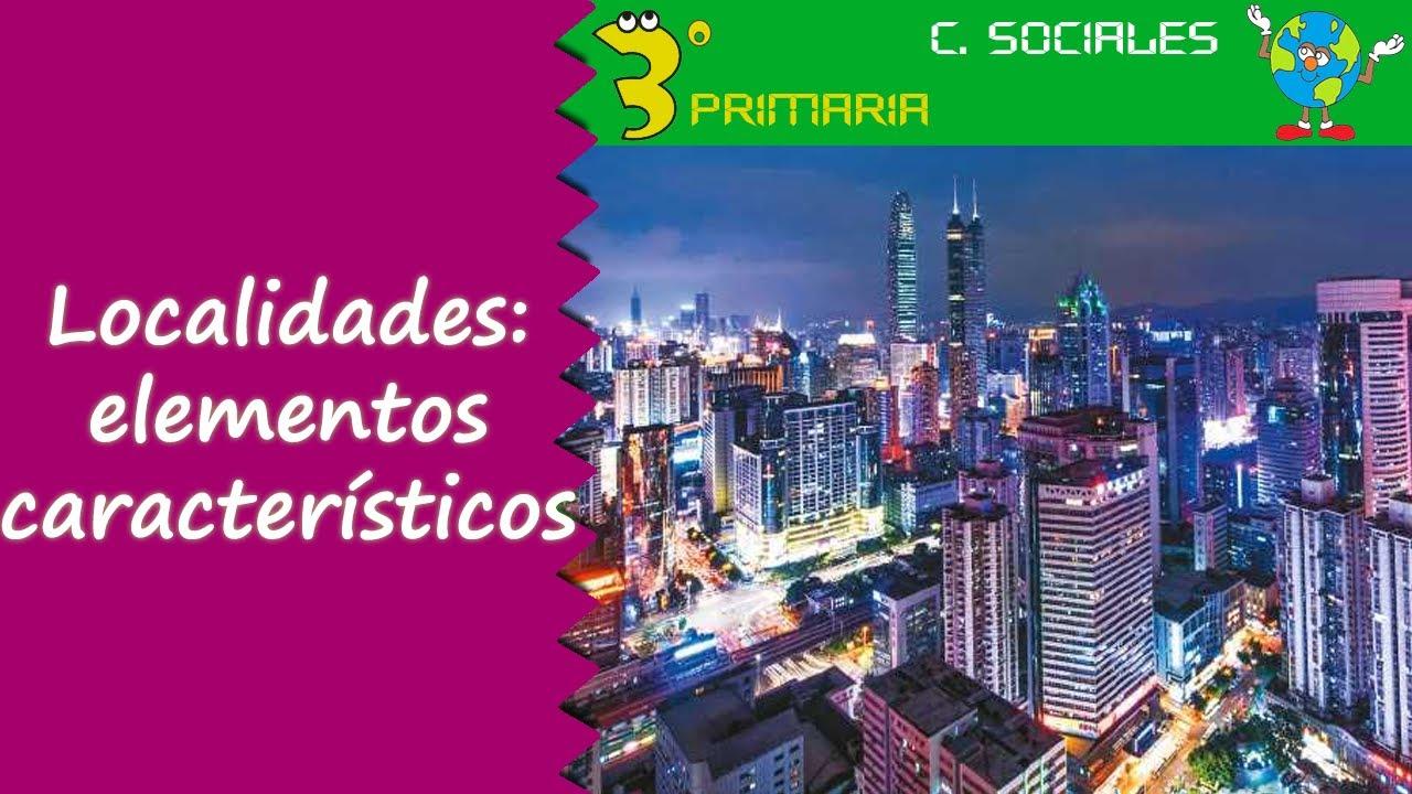 Ciencias Sociales. 3º Primaria. Tema 2. Localidades, elementos característicos