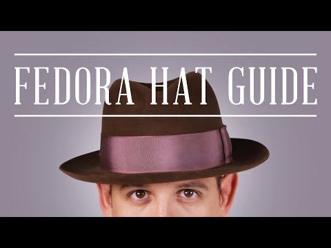 Fedora Felt Hat Guide + Tips & Why You Should Wear Hats Today – Gentleman's Gazette
