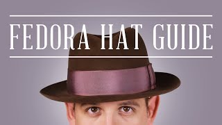 Fedora Felt Hat Guide + Tips & Why You Should Wear Hats Today - Gentlemans Gazette