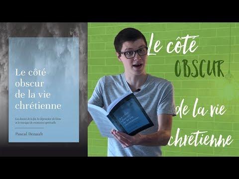 Livre : le côté obscur de la vie chrétienne (Pascal Denault) 🎥📚
