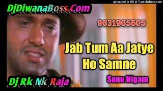 Jab Tum Aa Jate Ho Samne Maharaja Sonu Nigam &amp Kavita Krishnamurthy Mix By Dj Rk Nk Raja