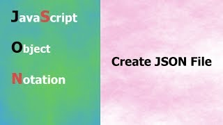 JSON Tutorial 9 How To Create JSON File Hindi