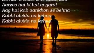 Kabi Alvida Nah Kehna (Full Song ) With Lyrics HQ