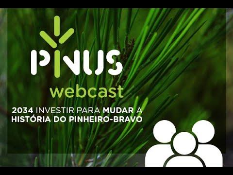 PINUS Webcast - 2034: Investir para mudar a História do Pinheiro-Bravo