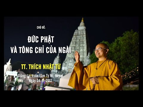 Đức Phật và tông chỉ của Ngài - TT. Thích Nhật Từ