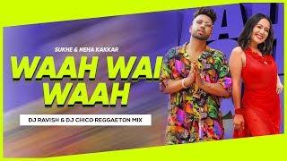Wah Wai Wahh Reggaeton Mix Neha Kakkar Sukhe Muzical Doctorz