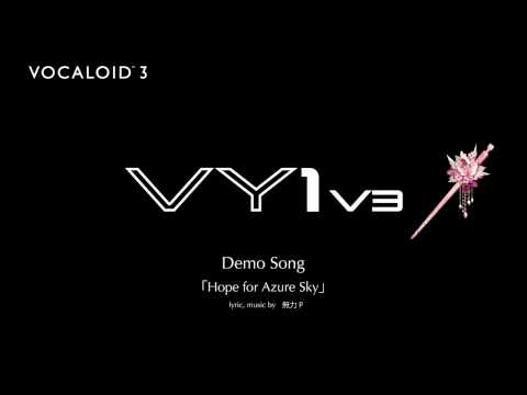New Vocaloid VY1V3 demo song 「Hope for Azure Sky」