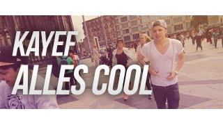KAYEF    Alles Cool (Official HD Version) Prod By. Topic