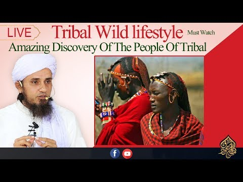 Tribal Wild lifestyle | Mufti Tariq Masood