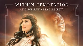 Within Temptation & Xzibit - And We Run