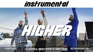 Dj Khaled Ft. Nipsey Hussle & John Legend   Higher (INSTRUMENTAL) *reprod*