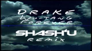 DRAKE - WU-TANG FOREVER (SHASH'U REMIX)