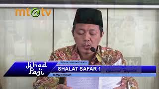 Jihad Pagi 05-08-2018 - Tema Shalat Safar 1