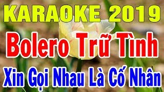 karaoke-nhac-song-bolero-tru-tinh-hay-nhat-lien-khuc-xin-goi-nhau-la-co-nhan-trong-hieu