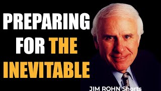 #shorts Jim Rohn - Be Prepared For The Inevitable // Motivation