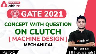 CONCEPT WITH QUESTION ON CLUTCH| (Part-1) | MACHINE DESIGN | Mechanical Engineering | GATE 2021