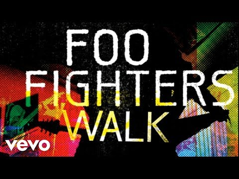Walk (Song) by Foo Fighters