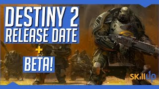 Destiny 2 | Release Date, Beta + PS4 Exclusive Content Leaked! (This is NOT a drill!)