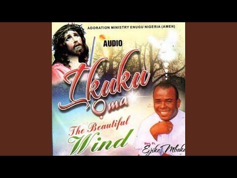 Chukwu Kere Uwa Echetala M Medley