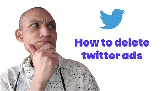 HOW TO DELETE TWITTER ADS & AD CAMPAIGNS | The fast way to remove your ads