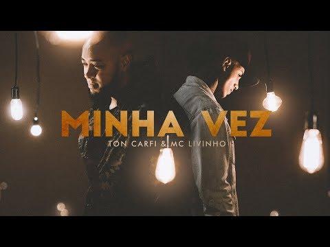 Minha Vez – Ton Carfi e MC Livinho
