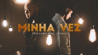 Música de Ton Carfi e Livinho - Minha Vez (Clipe Oficial), é a mais ouvida na Deezer