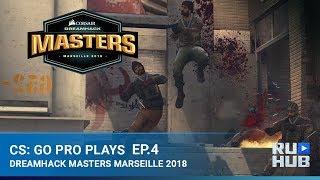 CS:GO Pro Plays - DreamHack Marceille: Episode 4
