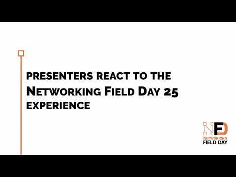 Presenters React to Networking Field Day