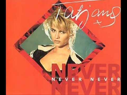 Tatjana - Never Never (Radio Version)