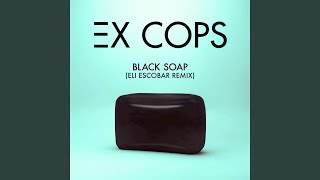 Black Soap (Eli Escobar Remix)