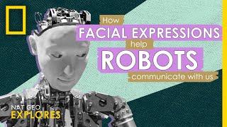 Cómo las expresiones faciales ayudan a los robots a comunicarse con nosotros | Nat Geo Explora