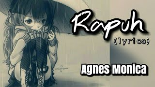 Gambar cover Agnes Monica - Rapuh (lyrics)