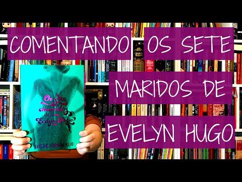 Comentando Os Sete Maridos de Evelyn Hugo, de Taylor Jenkins Reid | Felicidade Clandestina