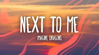 Imagine Dragons   Next To Me (Lyrics)