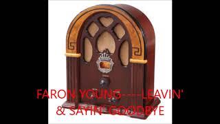 FARON YOUNG   LEAVIN' & SAYIN' GOODBYE
